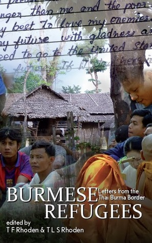 Burmese refugees letters from the thai burma border