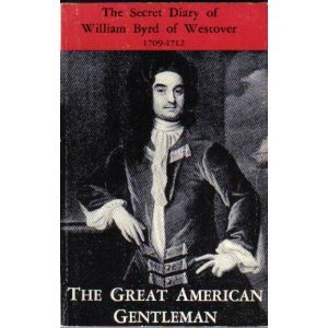 the rapid change in the american sentiment and culture in the secret diary of william byrd of westov William byrd ii of westover of an african-american cemetery in jasper byrd's lynching-by-dragging for the cross cultural.