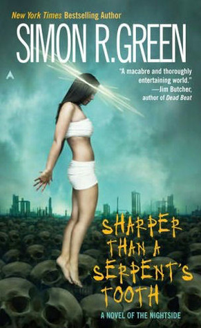 Book Review: Simon R. Green's Sharper Than a Serpent's Tooth