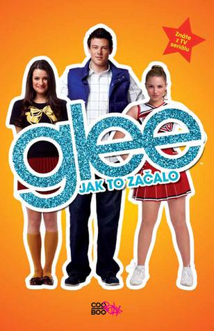 Jak to začalo (Glee, #1)
