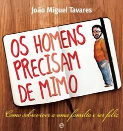 Os Homens Precisam de Mimo João Miguel Tavares