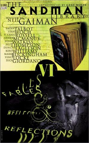 The Sandman, Vol. 6: Fables and Reflections (The Sandman #6)
