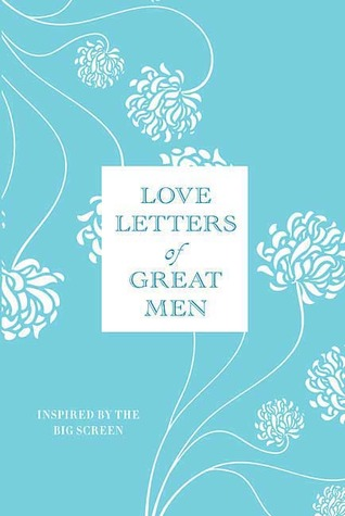 love letters of great men letters of great by ursula doyle reviews 271