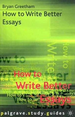 uniersity guide how to write better essays