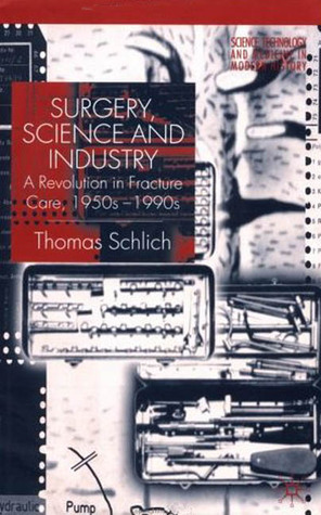Surgery Science and Industry Thomas Schlich