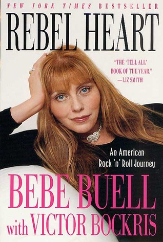 rebel heart an american rock 39 n 39 roll journey by bebe buell reviews discussion bookclubs lists. Black Bedroom Furniture Sets. Home Design Ideas