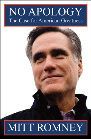 No Apology: The Case for American Greatness (2010) by Mitt Romney
