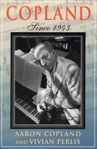 Copland: Since 1943  by  Aaron Copland