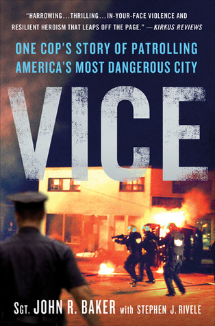 Vice: One Cop's Story of Patrolling America's Most Dangerous City (2011)