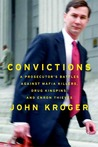 Convictions: A Prosecutor's Battles Against Mafia Killers, Drug Kingpins, and Enron Thieves