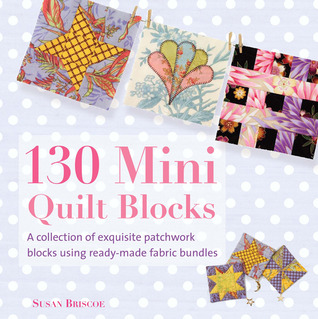 130 Mini Quilt Blocks by Susan Briscoe