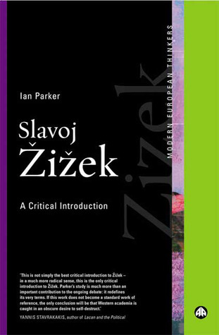 Slavoj Žižek: A Critical Introduction Ian Parker