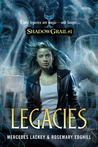 Legacies (Shadow Grail, #1)