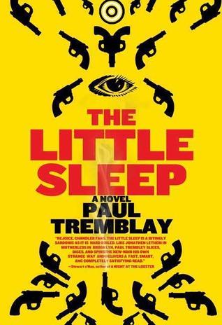 The Little Sleep: A Novel Paul Tremblay
