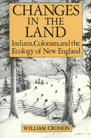 william cronons changes in the land review The official website of william cronon william cronon toggle land conservation changes in the land: indians.