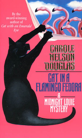 Cat in a Flamingo Fedora (Midnight Louie, #7)