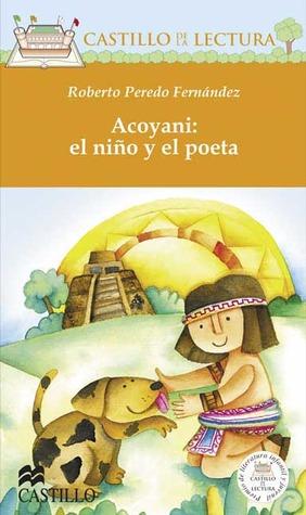 Acoyani: El Nino y El Poeta Roberto Peredo