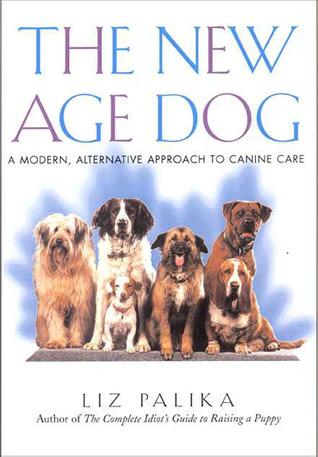 The New Age Dog  by  Liz Palika