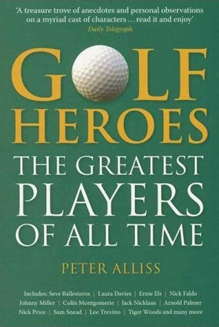 Golf Heroes: The Greatest Players of All Time Peter Alliss