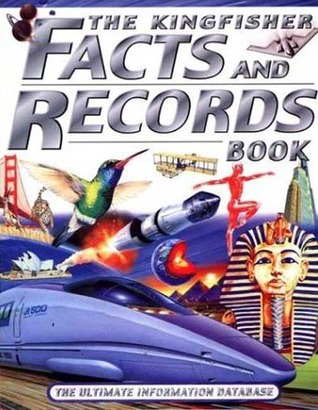 The Kingfisher Facts and Records Book: The Ultimate Information Database Kingfisher
