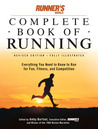 Runner's World Complete Book of Running: Everything You Need to Run for Fun, Fitness and Competition