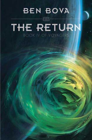 The Return (Voyagers, #4) Ben Bova