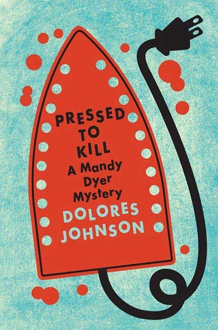 Pressed to Kill (Mandy Dyer, #8) Dolores Johnson