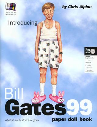 Bill Gates 99: A Paper Doll Book  by  Chris Alpine