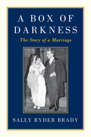 A Box of Darkness: The Story of a Marriage (2011)