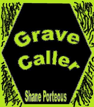 Grave Caller Shane Porteous