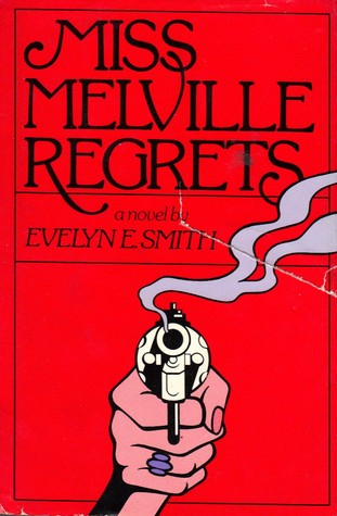 Miss Melville Regrets (Susan Melville #1)  by  Evelyn E. Smith
