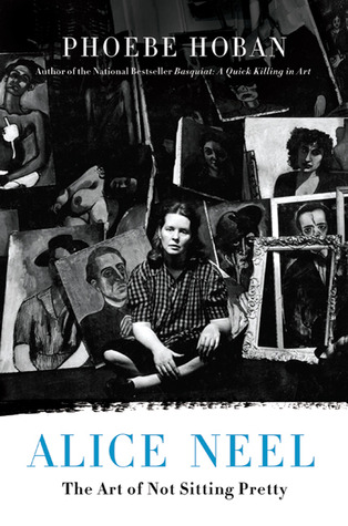 Alice Neel: The Art of Not Sitting Pretty (2010)
