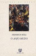 O Anjo Mudo  by  Heinrich Böll
