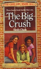 The Big Crush (The Girls of Canby Hall, #8) Emily Chase