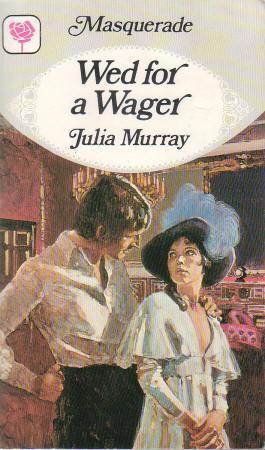Wed for a Wager  by  Julia Murray