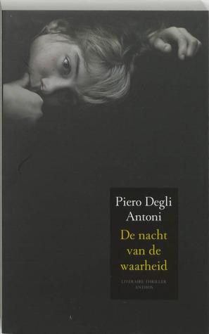 De nacht van de waarheid Piero Degli Antoni