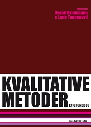 Kvalitative metoder  by  Svend Brinkmann