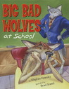 Big Bad Wolves at School
