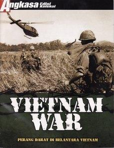 Vietnam War: Perang Darat Di Belantara Vietnam  by  Tim Penyusun Edisi Koleksi Angkasa
