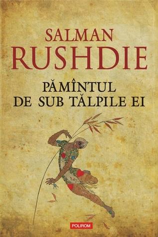 Pamantul de sub talpile ei Salman Rushdie