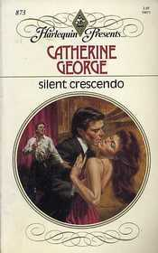 Silent Crescendo (Harlequin Presents #873)  by  Catherine George