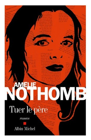 Tuer le père  by Amélie Nothomb />