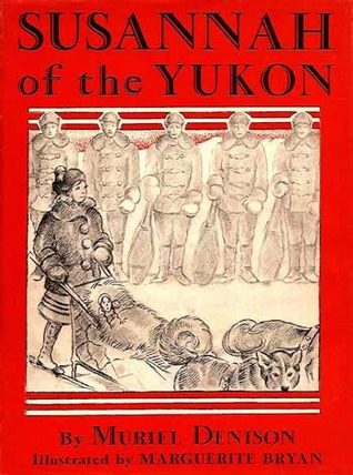 Susannah of the Yukon (Susannah, #2)  by  Muriel Denison