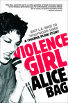 Violence Girl by Alice Bag