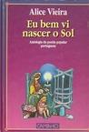Eu Bem Vi Nascer o Sol: Antologia da Poesia Popular Portuguesa
