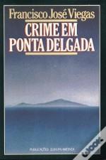 Crime em Ponta Delgada Francisco José Viegas