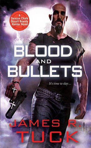 [Review] Blood and Bullets by James R. Tuck