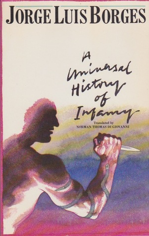 Universal History of Infamy  by  Jorge Luis Borges