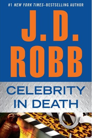 Book Review: J.D. Robb's Celebrity in Death