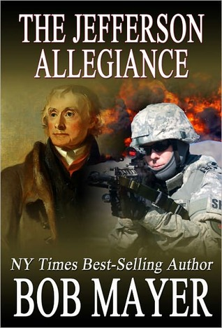 The Jefferson Allegiance by Bob Mayer
